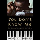 img - for You Don't Know Me: Reflections of My Father, Ray Charles book / textbook / text book