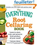 The Everything Root Cellaring Book: L...