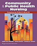 Community & Public Health Nursing: Promoting the Publics Health