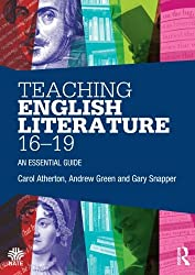 Teaching English Literature 16-19: An essential guide (National Association for the Teaching of English NATE)