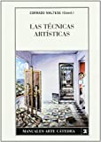 Las Tecnicas Artisticas (Manuales Arte Catedra / Cathedra Art Manuals) (Spanish Edition)