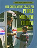 Careers Without College for People Who Love to Drive (Cool Careers Without College) (0823937860) by Greenberger, Robert