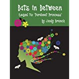 Bats in Between (Parakeet Princess)by Jandy Branch