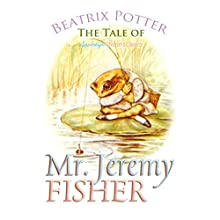 The Tale of Mr. Jeremy Fisher (       UNABRIDGED) by Beatrix Potter Narrated by Josh Verbae