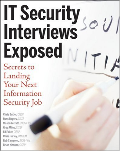 It Security Interviews Exposed: Secrets To Landing Your Next Information Security Job front-496984