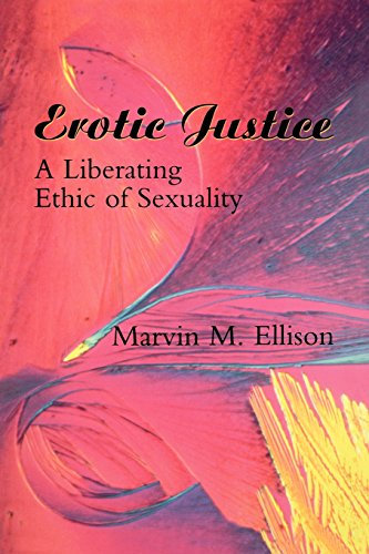 Erotic Justice: A Liberating Ethic of Sexuality
