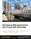 Sten E. Vesterli Developing Web Applications with Oracle ADF Essentials