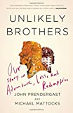 img - for Unlikely Brothers: Our Story of Adventure, Loss, and Redemption book / textbook / text book