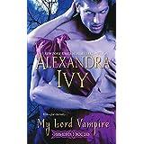 My Lord Vampire (Immortal Rogues series Book 1) ~ Alexandra Ivy