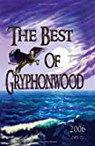 img - for The Best Of Gryphonwood 2006: A Gryphonwood Anthology book / textbook / text book