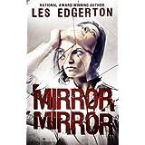 Mirror, Mirror ~ Les Edgerton