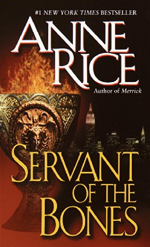 Servant of the Bones by Anne Rice