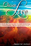 img - for Chosen By Love: A 40-day journey into the earth-shattering, mind-blowing, life-changing love of God! book / textbook / text book