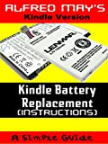 img - for Kindle Battery Replacement Instruction Manual (For Kindle 2, Kindle3, International Kindles and Kindle Fire) book / textbook / text book
