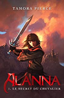 Alanna, tome 1 : Le secret du chevalier par Pierce