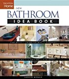 New Bathroom Idea Book: Taunton Home (Taunton Home Idea Books)