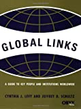 img - for Global Links: A Guide to Key People and Institutions Worldwide book / textbook / text book