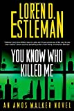 img - for You Know Who Killed Me (Amos Walker Novels) book / textbook / text book