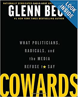 Cowards: What Politicians, Radicals, and the Media Refuse to Say by Glenn Beck