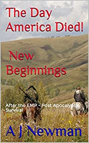The Day America Died! New Beginnings: Post Apocalyptic Survival - After the EMP