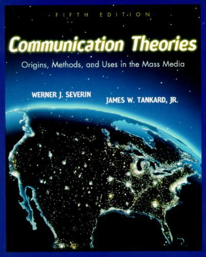 Communication Theories: Origins, Methods and Uses in the...