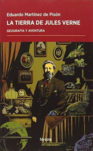 La Tierra de Jules Verne: Geografía y aventura (Periplos)