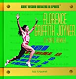 img - for Florence Griffith Joyner: Olympic Runner (Great Record Breakers in Sports) book / textbook / text book