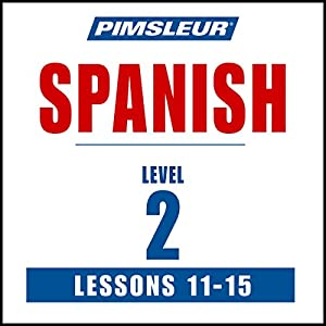 Spanish Level 2 Lessons 11-15 Audiobook