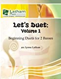 Lets Duet: Volume 1: Beginning Duets for Basses