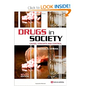 drugs in society Drugs and society ch 1-16 shared -faire market in the united states during the 1800's meant there were virtually no laws governing the sale or use of drugs.