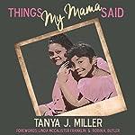 Things My Mama Said | Tanya J. Miller