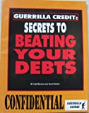 img - for Guerrilla Credit: Secrets to Beating Your Debts book / textbook / text book