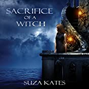 Sacrifice of a Witch: The Savannah Coven Series, Book 9 | Suza Kates