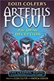 Eoin Colfer Artemis Fowl: The Opal Deception The Graphic Novel (Artemis Fowl Graphic Novel 4)