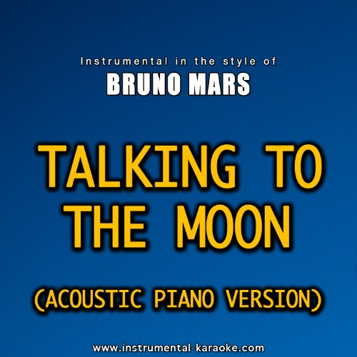 Cheapest Prices! Talking To The Moon (Acoustic Piano) In The Style Of Bruno Mars Instrumental