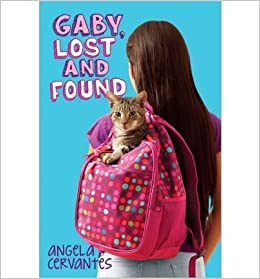 GABY, LOST AND FOUND } ] by Cervantes, Angela (AUTHOR) Jul-30-2013