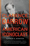 img - for Clarence Darrow: American Iconoclast book / textbook / text book