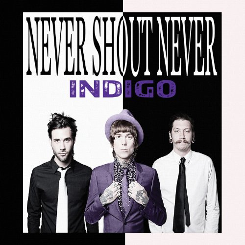Never Shout Never-Indigo-2012-404 Download