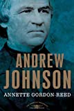 Andrew Johnson: The American Presidents Series: The 17th President, 1865-1869
