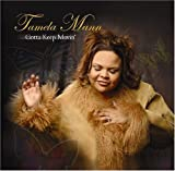 Gotta Keep Movin by Tamela Mann (2005) Audio CD