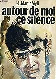 img - for Autour de moi ce silence book / textbook / text book