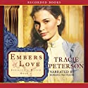Embers of Love (       UNABRIDGED) by Tracie Peterson Narrated by Barbara McCulloh