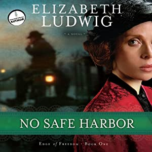 No Safe Harbor: Edge of Freedom, Book 1 | [Elizabeth Ludwig]