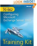 Self-Paced Training Kit (Exam 70-662) Configuring Microsoft Exchange Server 2010 (MCTS) (Microsoft Press Training Kit)
