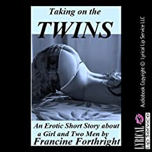 Taking on the Twins: A Double Penetration Erotica Story (       UNABRIDGED) by Francine Forthright Narrated by Jennifer Saucedo