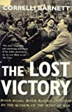 The Lost Victory: British Dreams, British Realities 1945-1950 (0330346393) by Barnett, Correlli