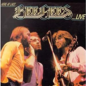 Here at Last... Bee Gees ...Live