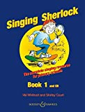 SINGING SHERLOCK BOOK 1      RESOURCE FOR PRIMARY SCHOOLS BOOK/CD PACKAGE        BK1 (v. 1)