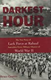 Darkest Hour: The True Story of Lark Force at Rabaul - Australia