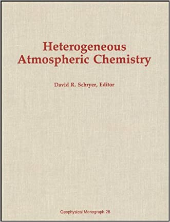 Heterogeneous Atmospheric Chemistry (Geophysical Monograph Series)